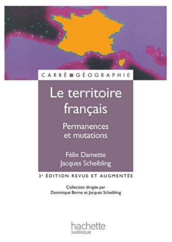 Le territoire français - Permanences et mutations (Carré Géographie)