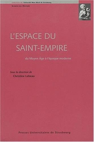 L'espace du Saint-Empire : Du Moyen Age à l'époque moderne