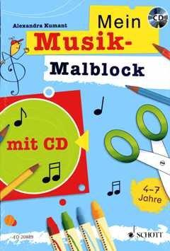 Mein Musik Malblock - arrangiert für Heft - mit CD [Noten / Sheetmusic] Komponist: Kumant Alexandra