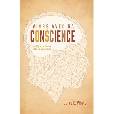 Vivre avec sa conscience (Honesty, Morality, and Conscience): L'éthique chrétienne et la vie quotidienne