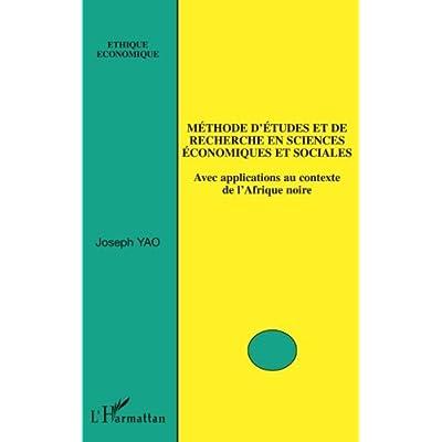 Méthode d'études et de recherche en sciences économiques et sociales: Avec applications au contexte de l'Afrique noire