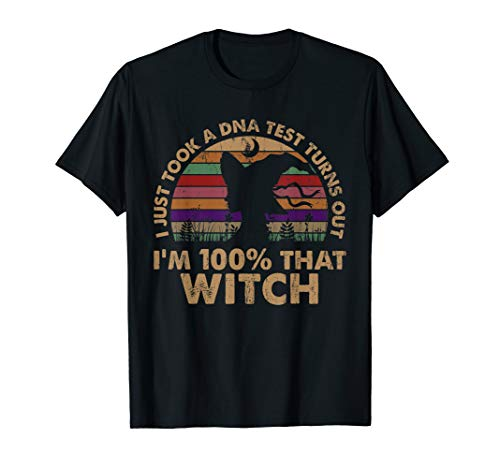 I Just Took A Dna Test Turns Out 100% Witch Shirt Halloween T-Shirt
