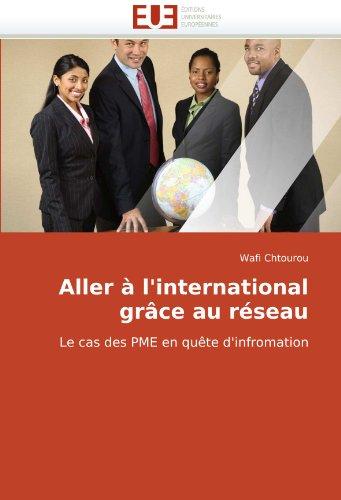 Aller à l'international grâce au réseau: Le cas des PME en quête d'infromation (Omn.Univ.Europ.) par Wafi Chtourou