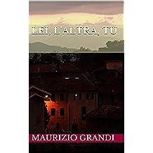 Lei, l'altra, tu (MaurizioGrandiLibri Vol. 3)