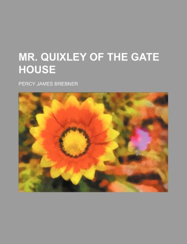 Mr. Quixley of the Gate house