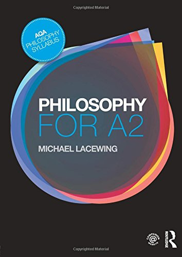 Philosophy for A2: Ethics and Philosophy of Mind por Michael Lacewing