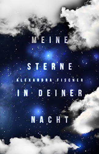 Meine Sterne in deiner Nacht: Young Adult Liebesroman von [Fischer, Alexandra]