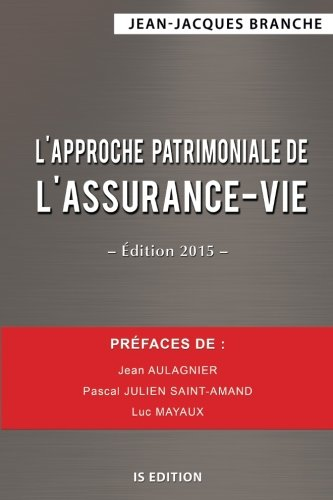 L'approche patrimoniale de l'assurance-vie - Édition 2015