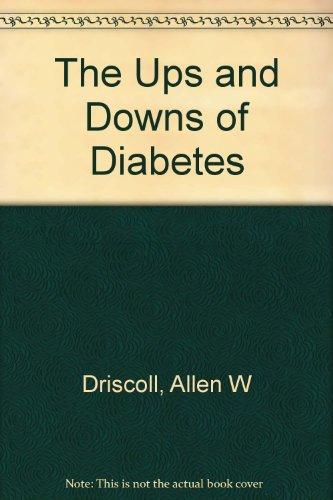 The Ups and Downs of Diabetes par Allen W Driscoll