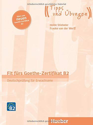 FIT F.GOETHE-ZERTIF. B2 neu Erw.(L+CD) (Examenes)