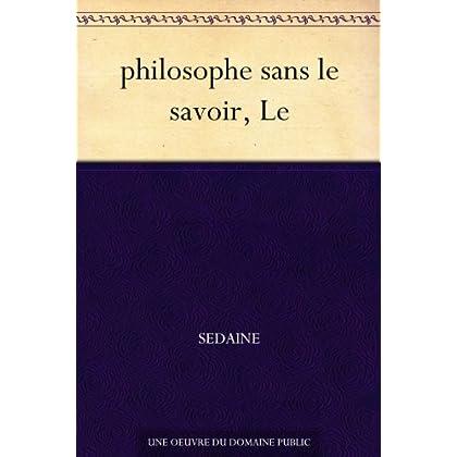philosophe sans le savoir, Le