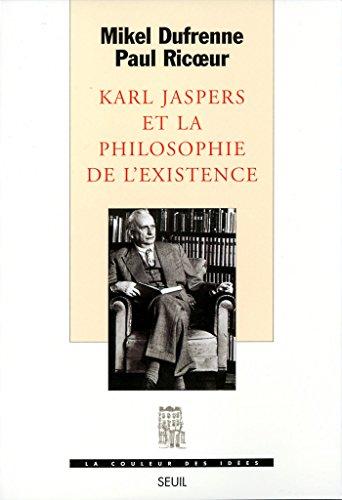Karl Jaspers et la Philosophie de l'existence