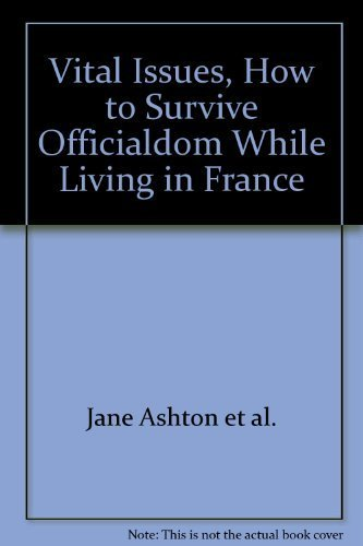 Vital issues : How to survive officialdom while living in France