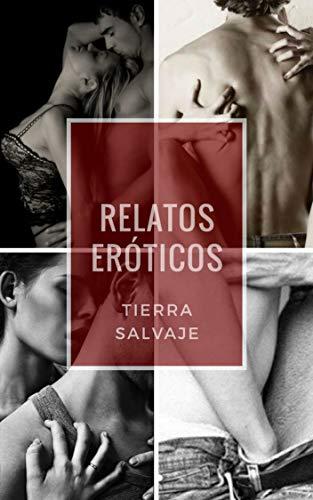 Relatos eróticos por Tierra Salvaje