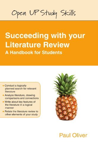Succeeding with Your Literature Review: A Handbook for Students (Open Up Study Skills): Written by Paul Oliver, 2012 Edition, Publisher: Open University Press [Paperback]