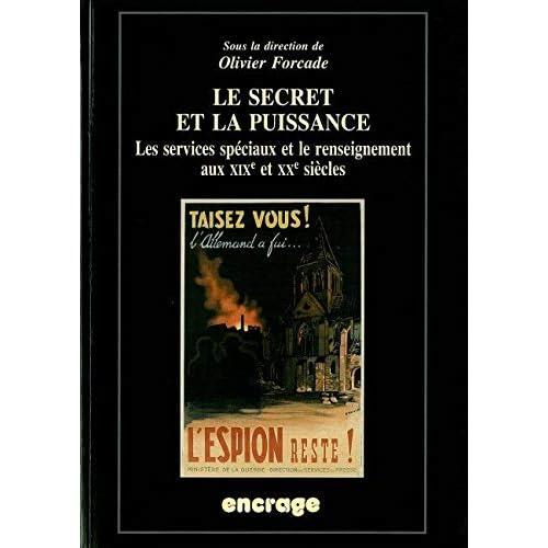 le Secret et la Puissance : Les services spéciaux et le renseignement aux XIXè et XXè siècles