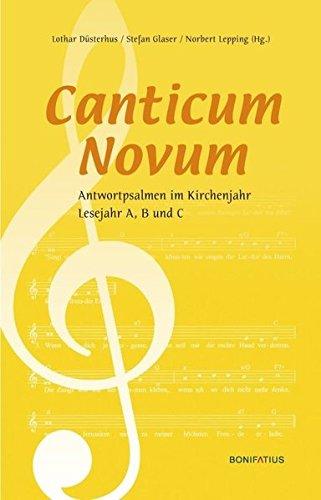 Canticum Novum: Antwortpsalmen im Kirchenjahr, Lesejahr A, B und C