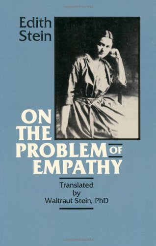On the Problem of Empathy (Collected Works of Edith Stein)