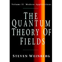 The Quantum Theory of Fields: Volume 2, Modern Applications (The Quantum Theory of Fields 3 Volume Hardback Set)