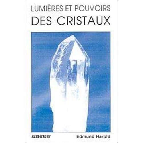 Lumières et pouvoirs des cristaux