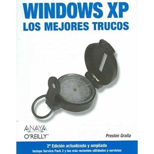 Windows Xp: Los Mejores Trucos (Anaya Multimedia/O??reilly) by Preston Gralla (2005-06-30)