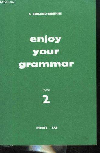 Enjoy your grammar. tome 2