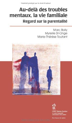 Au-delà des troubles mentaux, la vie familiale : Regards sur la parentalité par Marc Boily