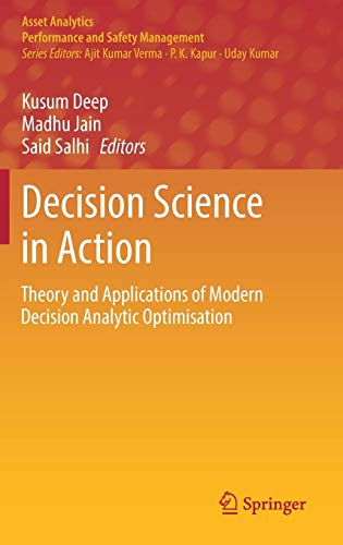 Decision Science in Action: Theory and Applications of Modern Decision Analytic Optimisation (Asset Analytics) -