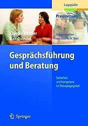 Gesprächsführung und Beratung: Sicherheit und Kompetenz im Therapiegespräch: Sicherheit Und Kompetenz Im Therapiegesprach (Praxiswissen Logopädie)