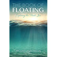 Book of Floating: Exploring the Private Sea (Consciousness Classics)