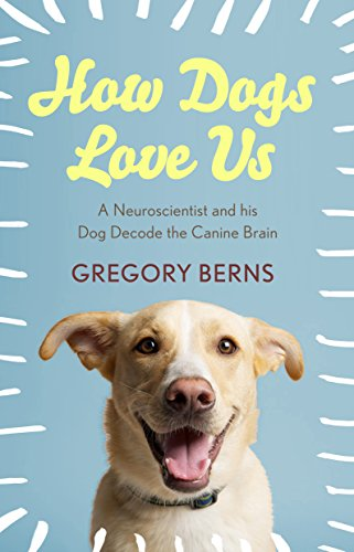 how-dogs-love-us-a-neuroscientist-and-his-dog-decode-the-canine-brain