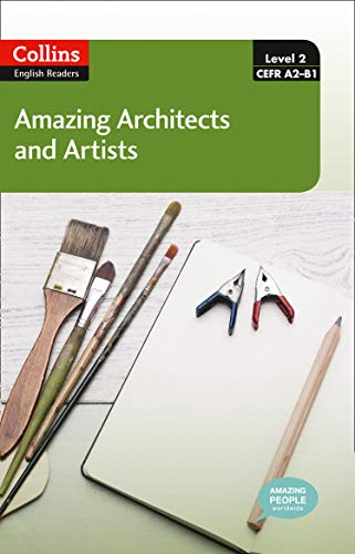 Amazing Architects & Artists : A2-B1 (Collins Amazing People ELT Readers)