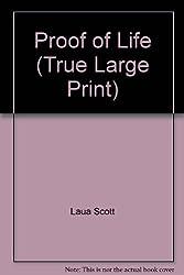 Proof of Life (True Large Print) by Laua Scott (2011-08-01)