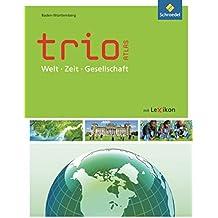 Trio Atlas für Erdkunde, Geschichte und Politik - Ausgabe 2011: Baden-Württemberg