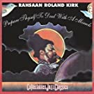 Prepare Thyself to Deal With a Miracle by RAHSAAN ROLAND KIRK (2002-08-13)