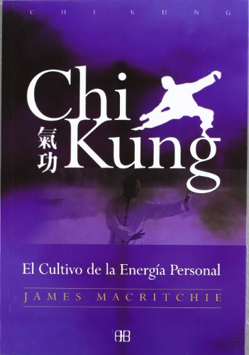 Chi Kung: El Cultivo de la Energía Personal (Nueva Era)