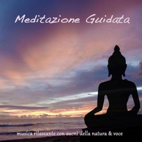 Meditazione Guidata (Voce e Musica)