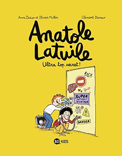 Anatole Latuile, Tome 05: Ultra-top secret !