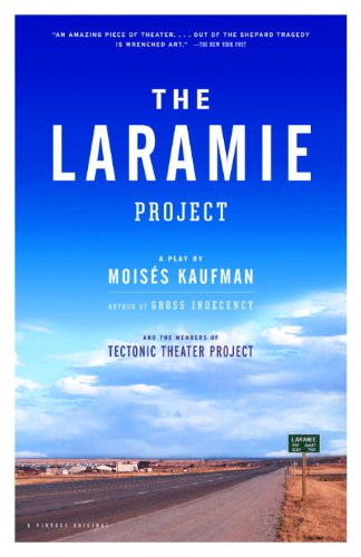 Laramie Project / by Moisaes Kaufman and the Members of Tect (Vintage Originals)