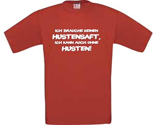 Shirtstown Kinder T-Shirt Ich brauche keinen Hustensaft, ich kann auch ohne Husten! Fun,rot, Größe 6-12 Monate