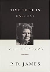 Time to Be in Earnest : A Fragment of Autobiography by P.D. James (2000-04-23)