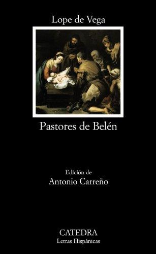 Pastores de Belén: Prosas y versos divinos (Letras Hispánicas)