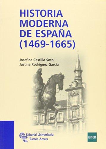 Historia Moderna de España (1469 - 1665) (Manuales) por Josefina Castilla Soto