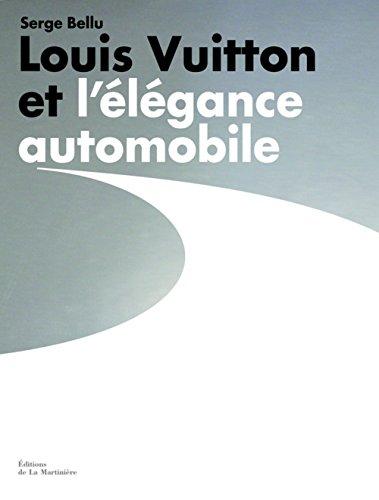 Louis Vuitton et l'élégance automobile par Serge Bellu