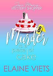 Murder Is a Piece of Cake (Josie Marcus, Mystery Shopper Book 8)