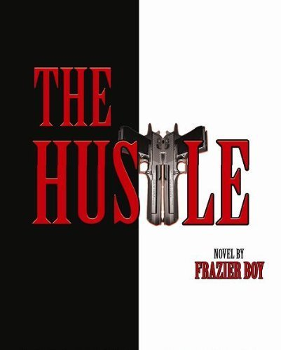 The Hustle (DC Bookdiva Publications) by Frazier Boy (2011-11-30)
