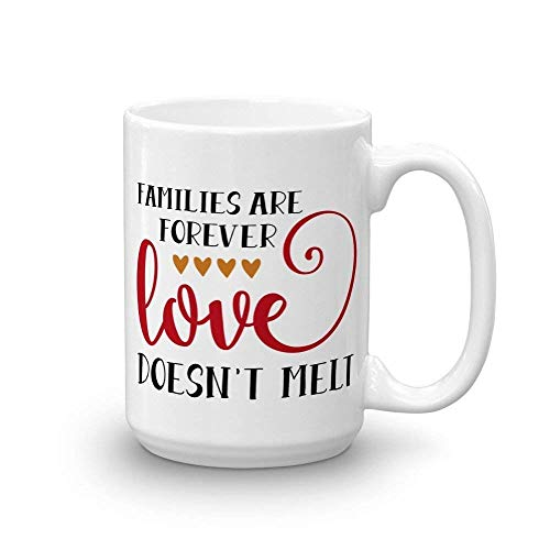 XIEXING Strong Stability Durable Families Are Forever Love Doesn't Melt, White Kaffeebecher, Ceramic Kaffeebecher, Christmas Kaffeebecher, Stocking Stuffer Idea, Coffee Kaffeebecher,