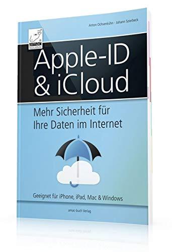 Apple-ID & iCloud - Mehr Sicherheit für Ihre Daten im Internet (für Mac, iPad, iPhone, Apple Watch und Windows)