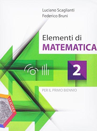Elementi di matematica. Per i Licei e gli Ist. magistrali. Con DVD-ROM. Con e-book. Con espansione online: 2