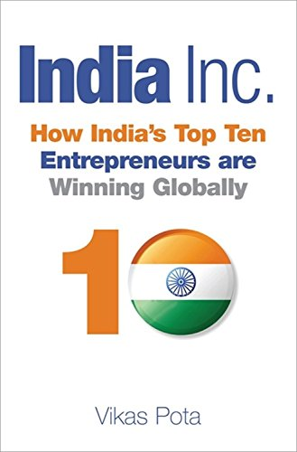india-inc-how-indias-top-ten-entrepreneurs-are-winning-globally